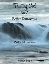 Trusting God for a Better Tomorrow - Psalms 1-41 Journal