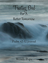 Trusting God for a Better Tomorrow - Psalms 42-52 Journal