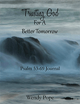 Trusting God for a Better Tomorrow - Psalms 53-69 Journal