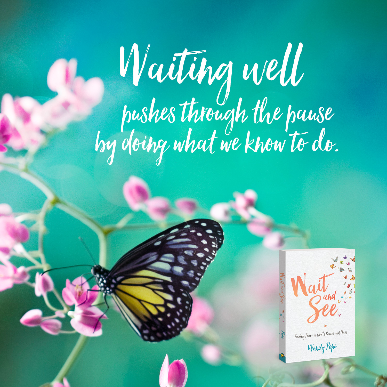 Waiting well pushes through the pause by doing what we know to do.