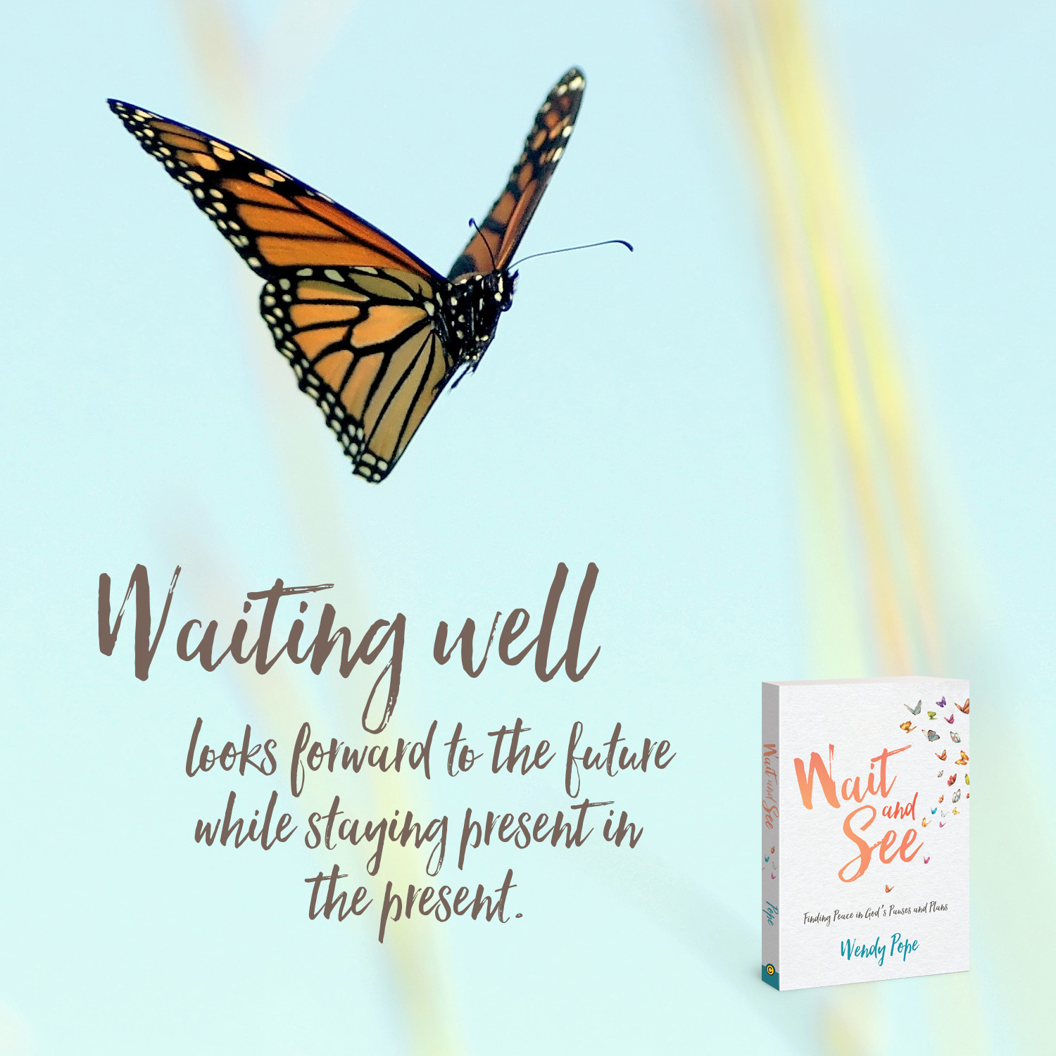 Waiting well looks forward to the future while staying present in the present.