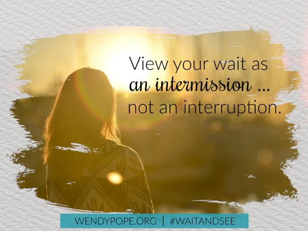 view-you-wait-as-an-intermission-not-an-interruption