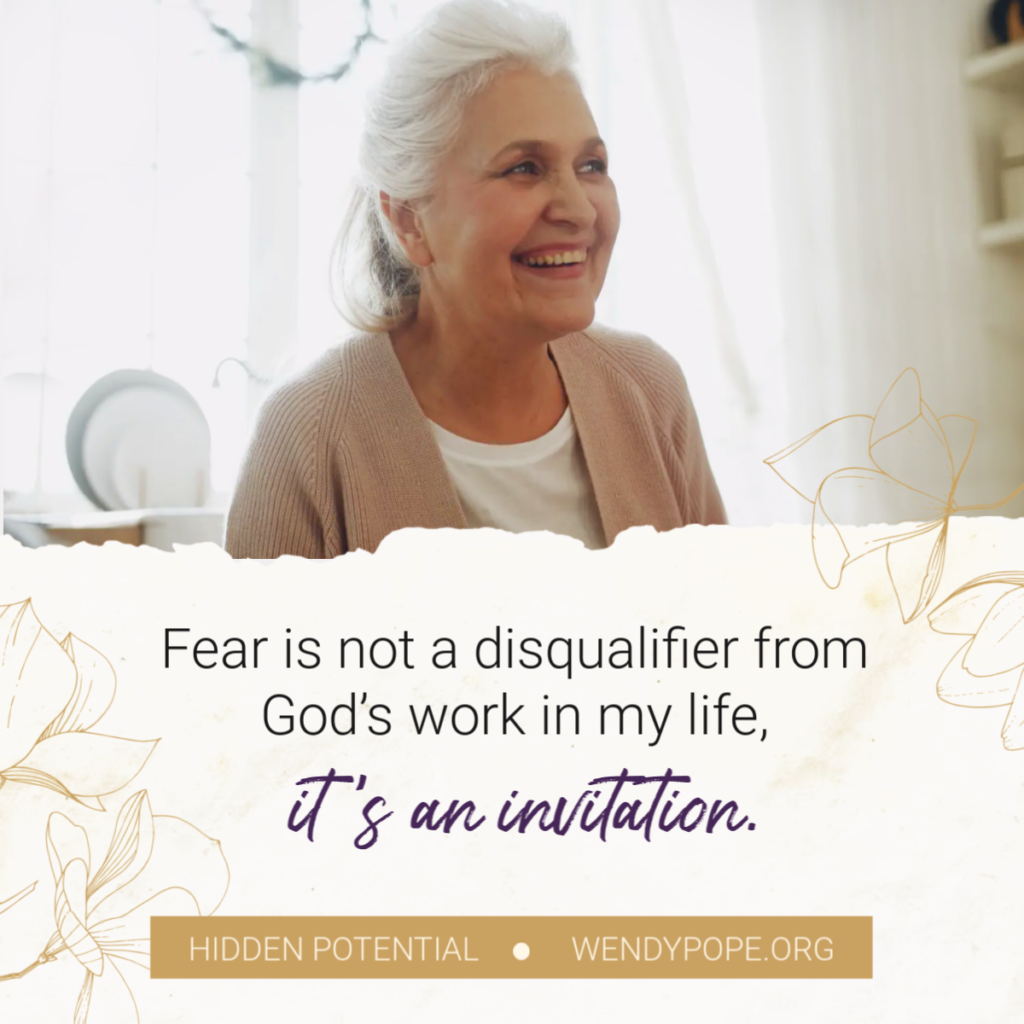 Fear is not a disqualifier from God's work in my life. It's an invitation. -Wendy Pope https://wendypope.org/hidden-potential/