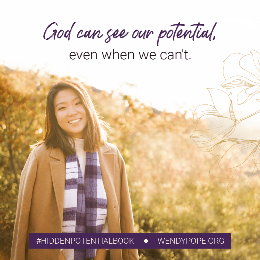 God can see our potential even when we can't. - Wendy Pope https://wendypope.org/hidden-potential/